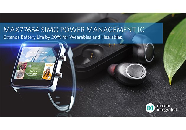 Maxim Integrated's Next-Generation SIMO Power Management IC Cuts Solution Size by Half and Extends Battery Life by 20 Percent for Wearables and Hearables Figure