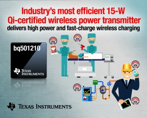 Industry's Most Efficient 15-W Solution Delivers High-Power and Fast-Charge Wireless Charging to Industrial Applications