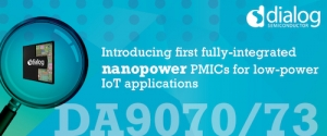 Dialog Semiconductor Introduces First Fully-Integrated Nanopower PMICs for Low-Power IoT Applications