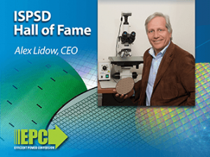 Efficient Power Conversion CEO and Co-Founder Inducted into the ISPSD Hall of Fame 2019