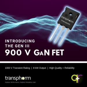 Transphorm Strengthens 900 V GaN Portfolio with Second FET