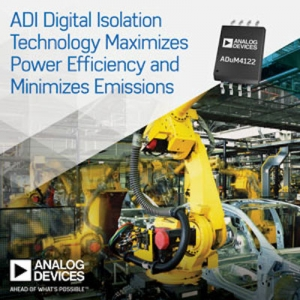 Analog Devices Launches ADuM4122 to Maximize Power Efficiency and Minimize Emissions for Industry 4.0 Migration